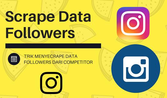 Cara Scrape Data Followers Dari Competitor Instagram Anda