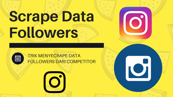 Cara Scrape Data Followers Dari Competitor Instagram Anda